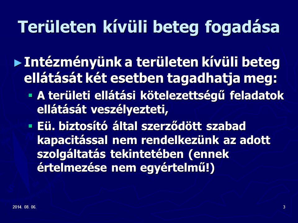 2014. 08. 06.3 Területen kívüli beteg fogadása ► Intézményünk a területen kívüli beteg ellátását két esetben tagadhatja meg:  A területi ellátási köt