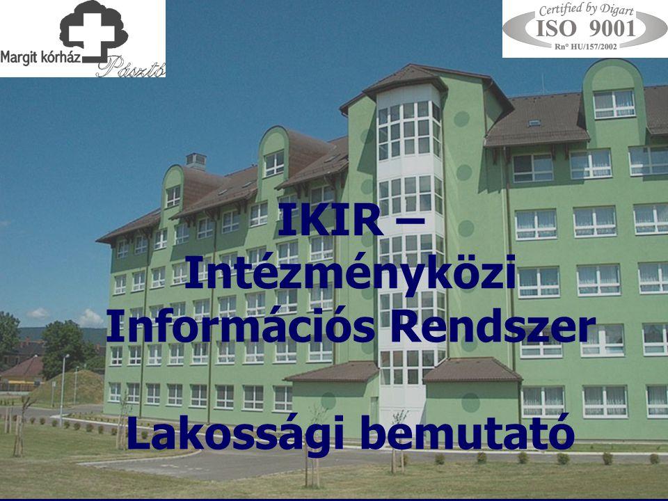 2014. 08. 06.1 IKIR – Intézményközi Információs Rendszer Lakossági bemutató