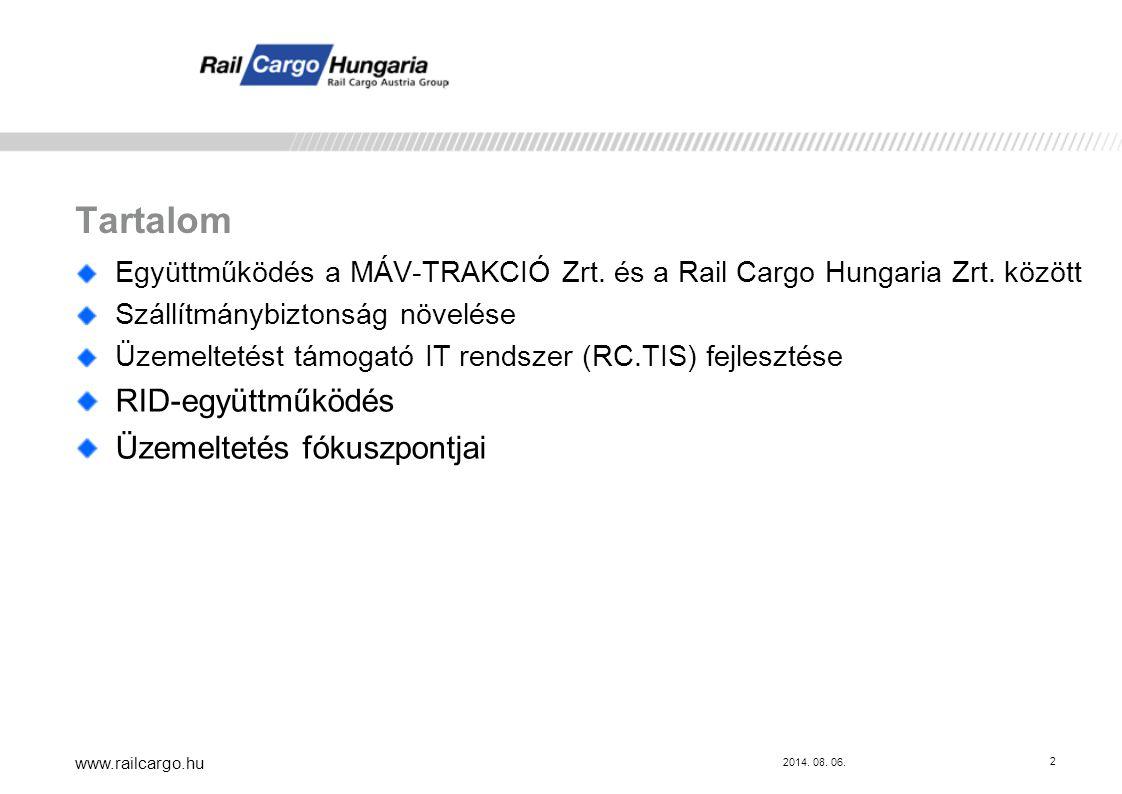 2014.08. 06. www.railcargo.hu 2 Tartalom Együttműködés a MÁV-TRAKCIÓ Zrt.