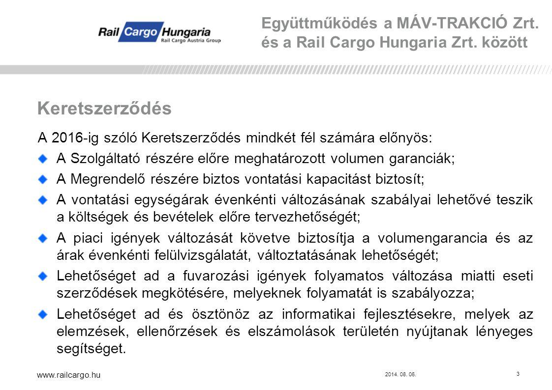 2014.08. 06. www.railcargo.hu 3 Együttműködés a MÁV-TRAKCIÓ Zrt.