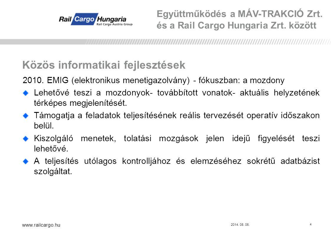 2014.08. 06. www.railcargo.hu 5 Közös informatikai fejlesztések 2011.