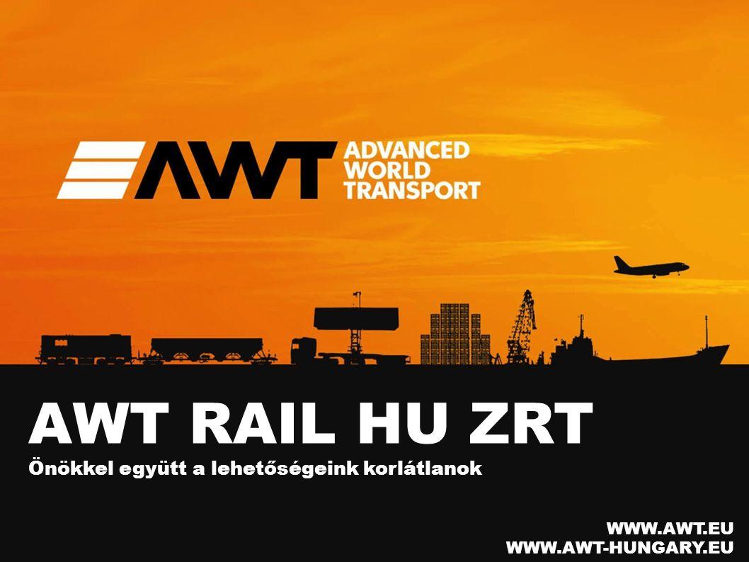 AWT RAIL HU ZRT Önökkel együtt a lehetőségeink korlátlanok WWW.AWT.EU WWW.AWT-HUNGARY.EU