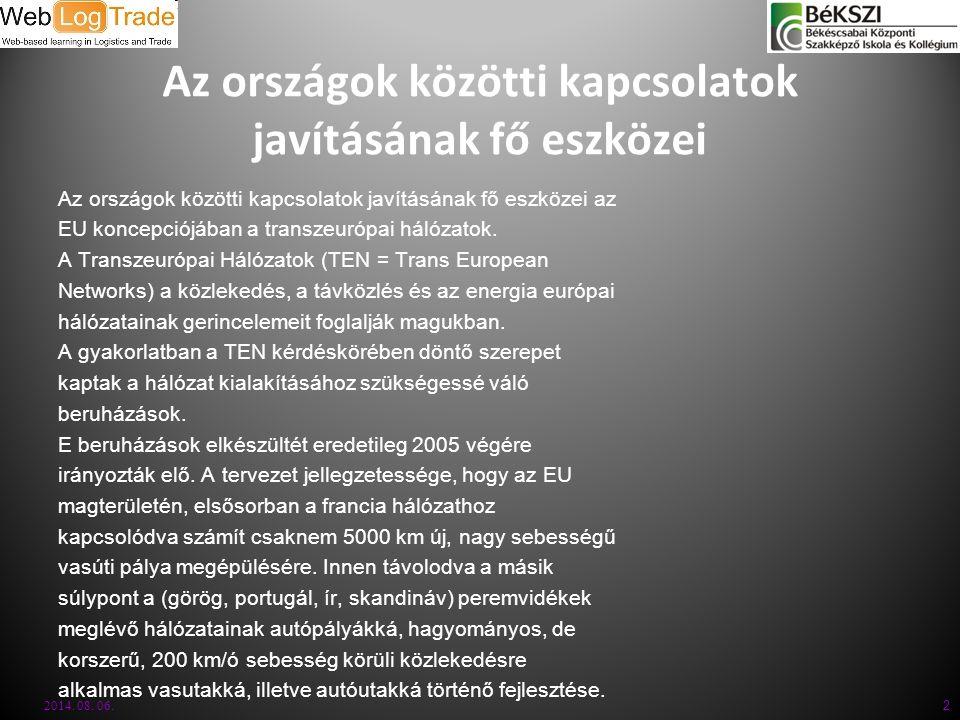 2014. 08. 06. 2 Az országok közötti kapcsolatok javításának fő eszközei Az országok közötti kapcsolatok javításának fő eszközei az EU koncepciójában a