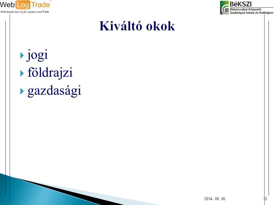 2014. 08. 06.12  jogi  földrajzi  gazdasági