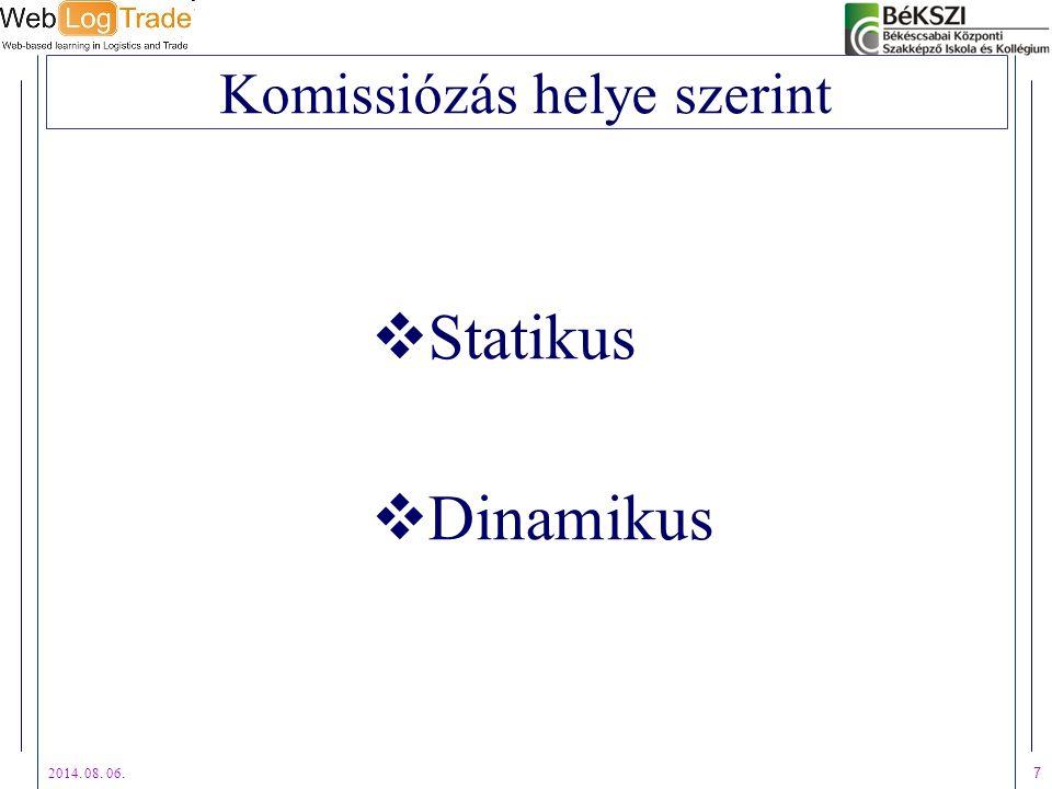 2014. 08. 06. 7 Komissiózás helye szerint  Statikus  Dinamikus