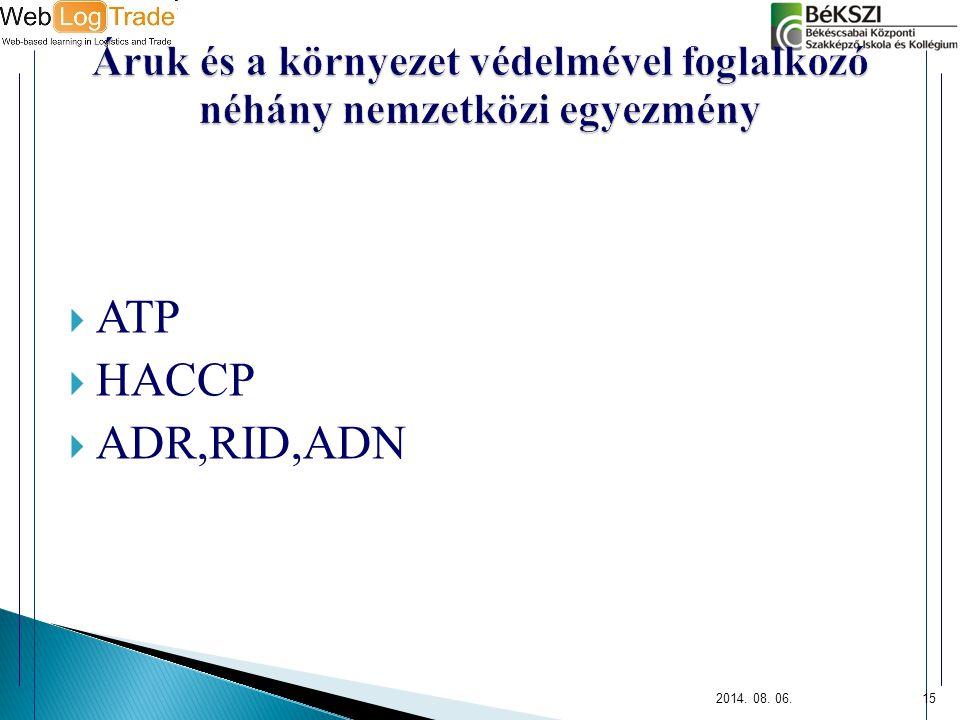  ATP  HACCP  ADR,RID,ADN 2014. 08. 06.15