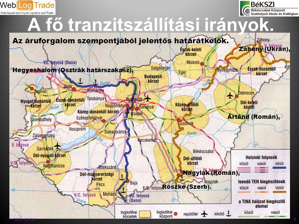 A fő tranzitszállítási irányok.2014. 08. 06. 8 Az áruforgalom szempontjából jelentős határátkelők.