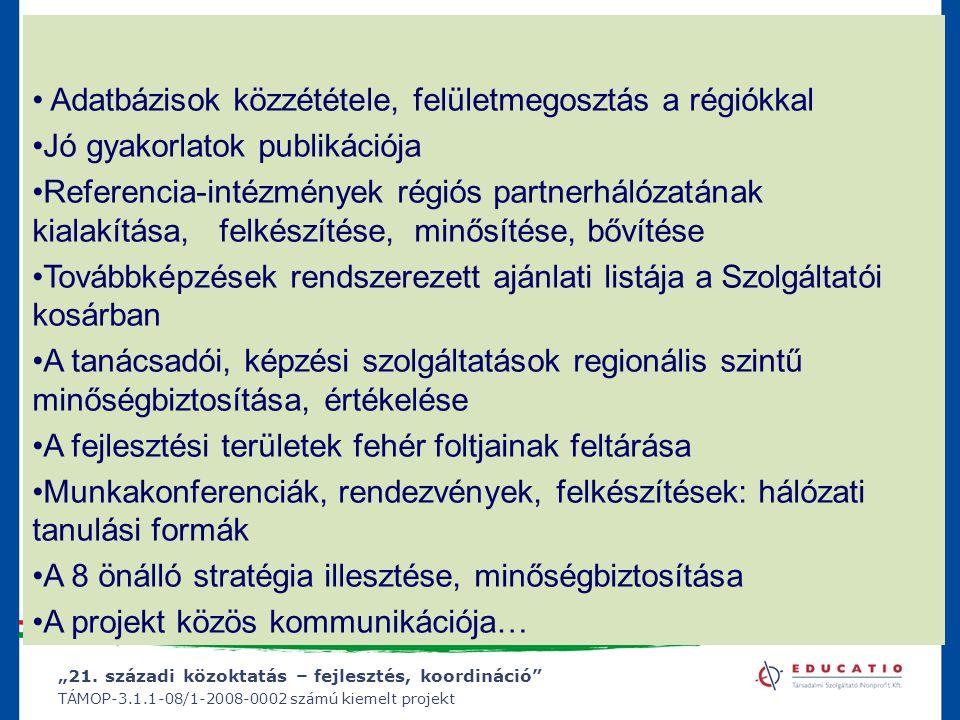 """""""21. századi közoktatás – fejlesztés, koordináció"""" TÁMOP-3.1.1-08/1-2008-0002 számú kiemelt projekt Adatbázisok közzététele, felületmegosztás a régiók"""