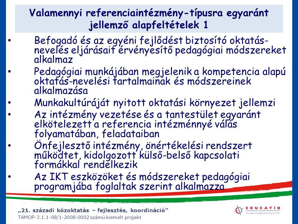 """""""21. századi közoktatás – fejlesztés, koordináció"""" TÁMOP-3.1.1-08/1-2008-0002 számú kiemelt projekt Valamennyi referenciaintézmény-típusra egyaránt je"""