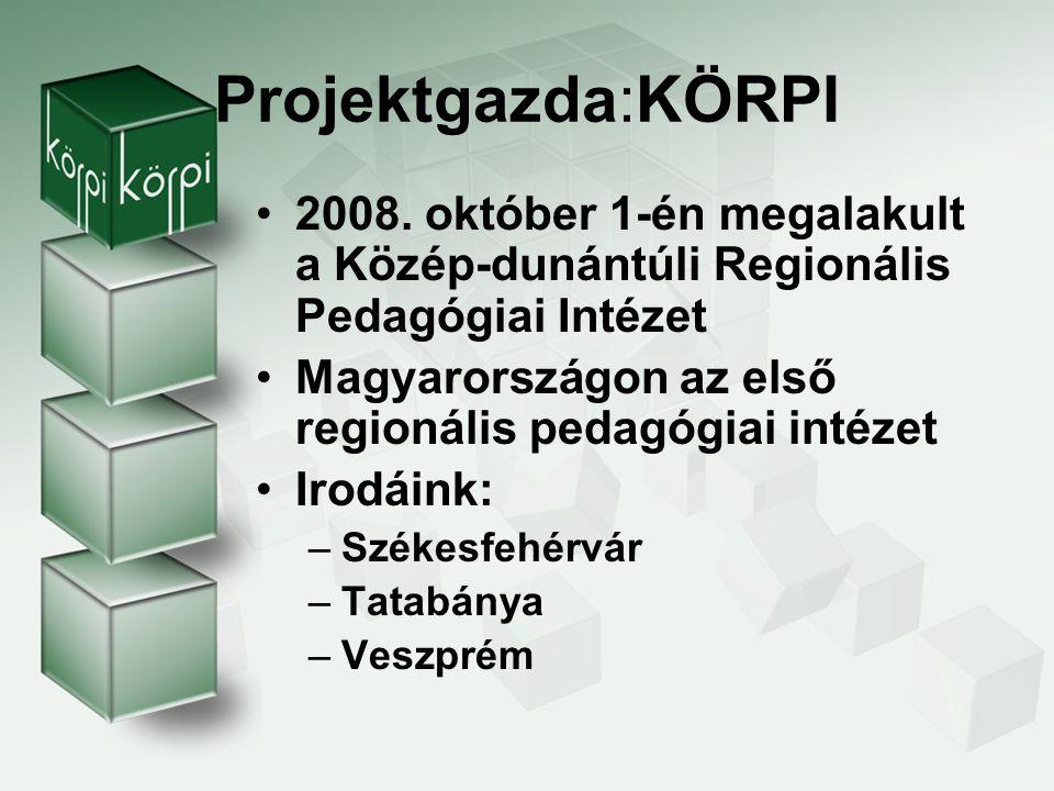 Projektgazda:KÖRPI Az Intézet típusa: pedagógiai- szakmai szolgáltató intézet Működési területe: Közép- dunántúli Régió - Komárom- Esztergom, Fejér és Veszprém megyék Az Intézet jogállása: szakmailag, valamint gazdálkodását tekintve önálló.