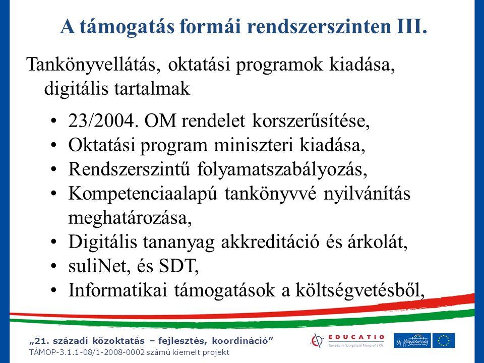 """""""21. századi közoktatás – fejlesztés, koordináció"""" TÁMOP-3.1.1-08/1-2008-0002 számú kiemelt projekt A támogatás formái rendszerszinten III. Tankönyvel"""