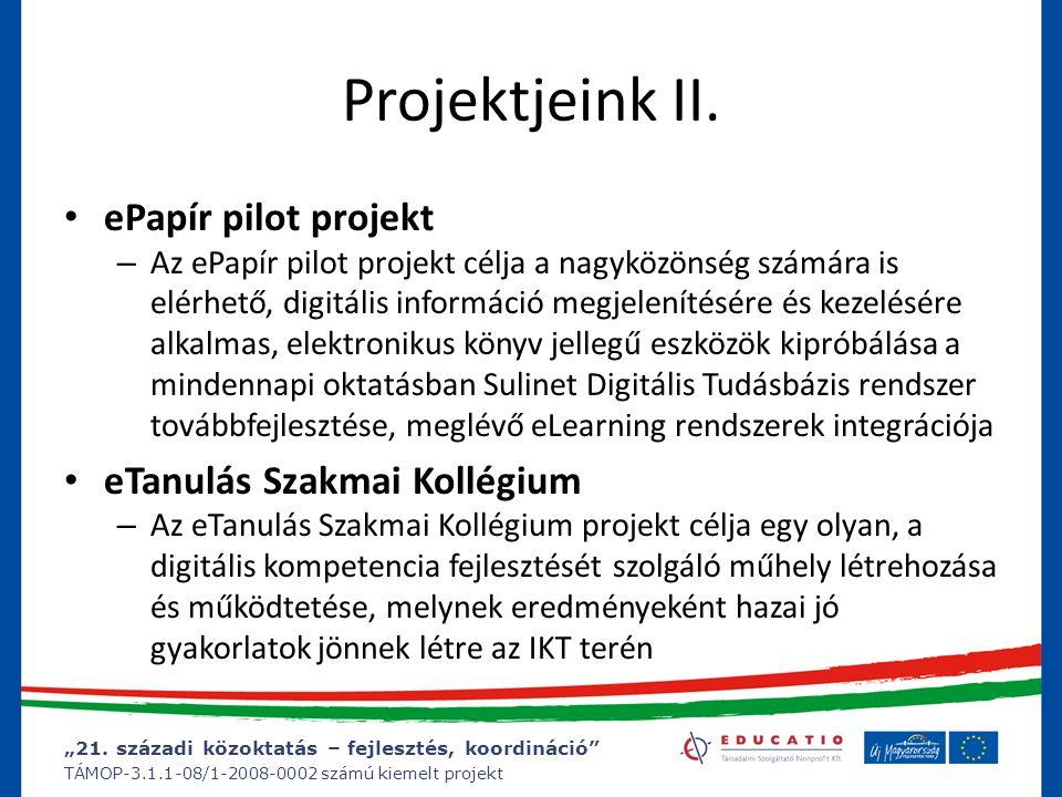 """""""21. századi közoktatás – fejlesztés, koordináció"""" TÁMOP-3.1.1-08/1-2008-0002 számú kiemelt projekt Projektjeink II. ePapír pilot projekt – Az ePapír"""