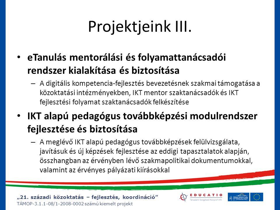 """""""21. századi közoktatás – fejlesztés, koordináció"""" TÁMOP-3.1.1-08/1-2008-0002 számú kiemelt projekt Projektjeink III. eTanulás mentorálási és folyamat"""