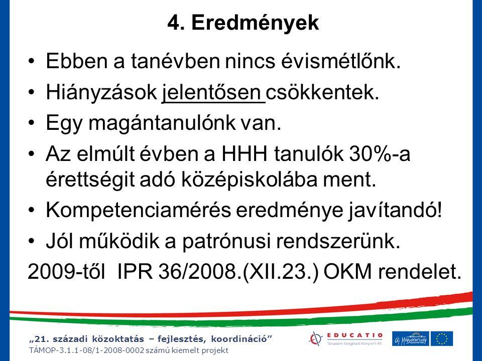 """""""21. századi közoktatás – fejlesztés, koordináció TÁMOP-3.1.1-08/1-2008-0002 számú kiemelt projekt"""
