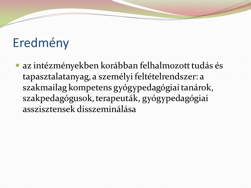 Együttműködés Kihívás Gyerek-gyerek Gyerek-pedagógusPedagógus-más szakember Intézmények