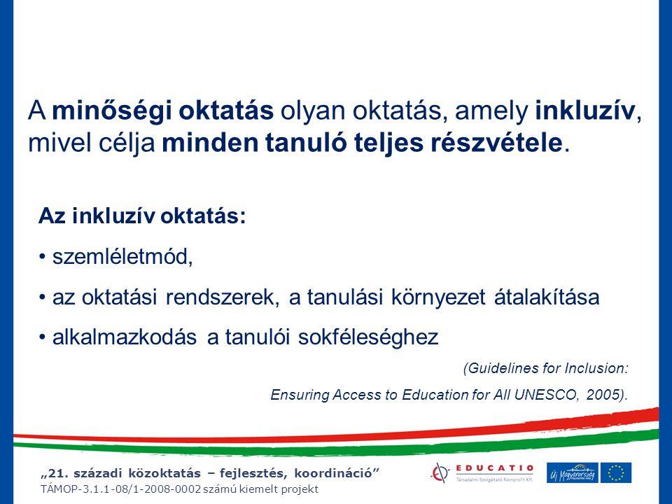 """""""21. századi közoktatás – fejlesztés, koordináció"""" TÁMOP-3.1.1-08/1-2008-0002 számú kiemelt projekt Az inkluzív oktatás: szemléletmód, az oktatási ren"""