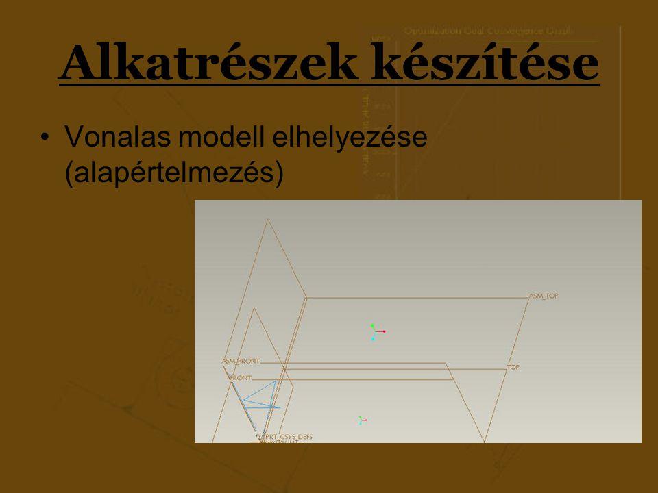 Alkatrészek készítése Vonalas modell elhelyezése (alapértelmezés)