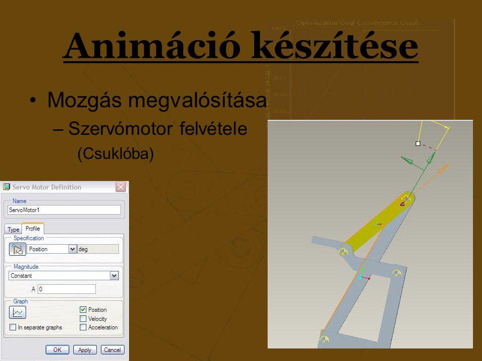 Animáció készítése Mozgás megvalósítása –Szervómotor felvétele (Csuklóba)