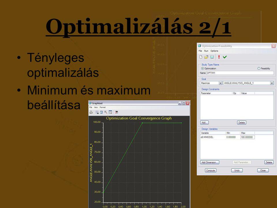 Optimalizálás 2/1 Tényleges optimalizálás Minimum és maximum beállítása