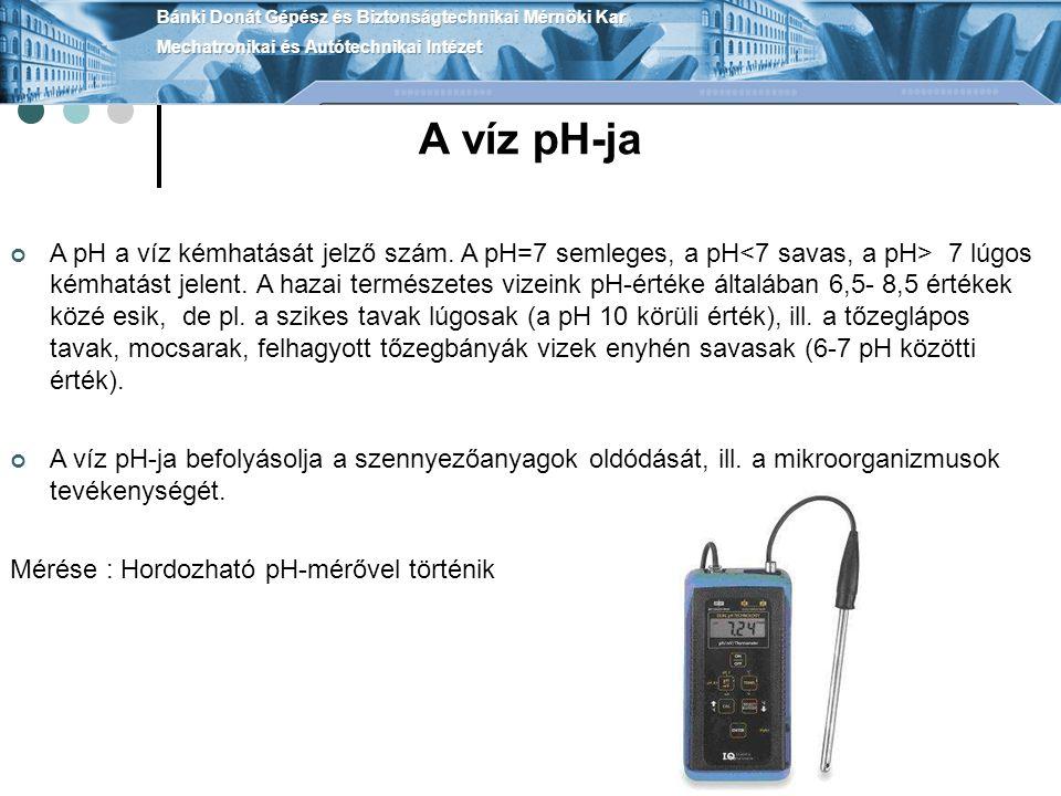 A víz pH-ja A pH a víz kémhatását jelző szám.A pH=7 semleges, a pH 7 lúgos kémhatást jelent.