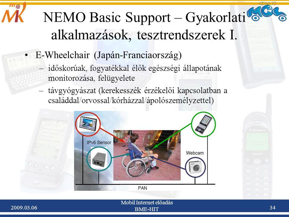 2009.03.06 Mobil Internet előadás BME-HIT 34 NEMO Basic Support – Gyakorlati alkalmazások, tesztrendszerek I.