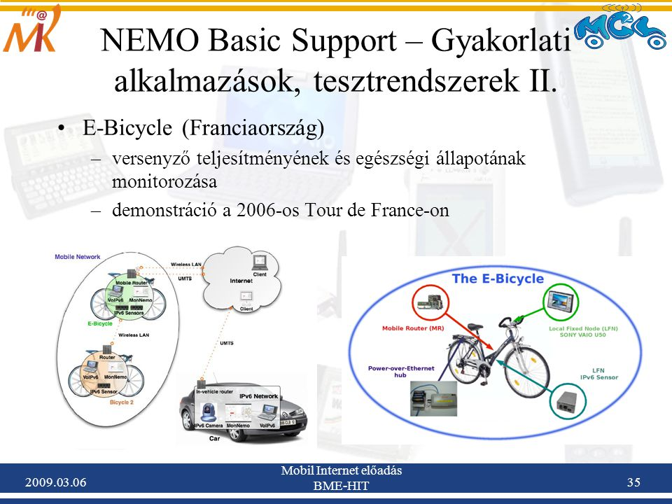 2009.03.06 Mobil Internet előadás BME-HIT 35 NEMO Basic Support – Gyakorlati alkalmazások, tesztrendszerek II.