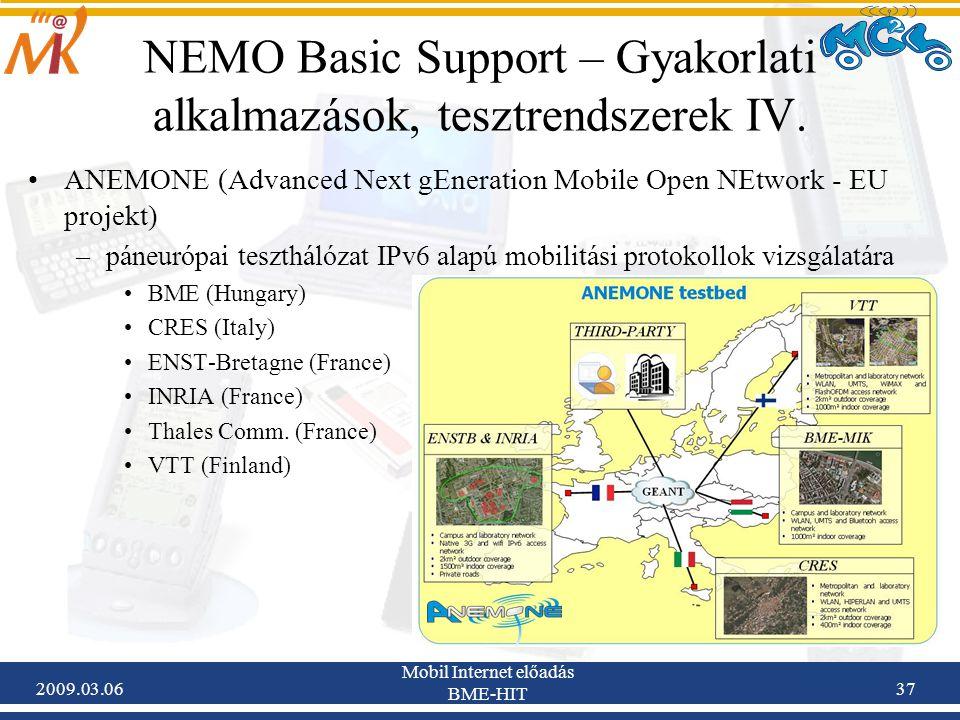 2009.03.06 Mobil Internet előadás BME-HIT 37 NEMO Basic Support – Gyakorlati alkalmazások, tesztrendszerek IV.
