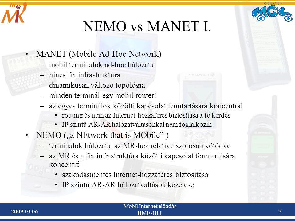 2009.03.06 Mobil Internet előadás BME-HIT 38 NEMO Basic Support – Gyakorlati alkalmazások, tesztrendszerek V.