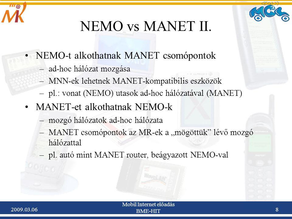 2009.03.06 Mobil Internet előadás BME-HIT 39 NEMO Basic Support – Gyakorlati alkalmazások, tesztrendszerek VI.