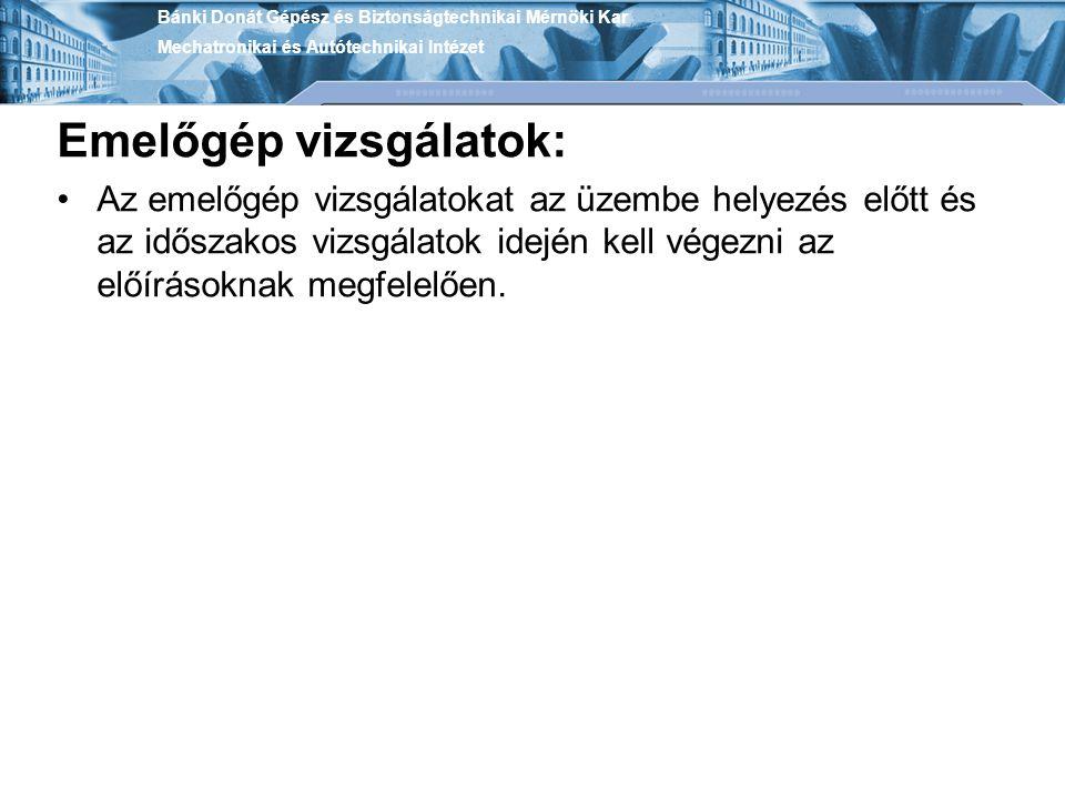 Az üzemeltetésre vonatkozó szabályok: Az üzemeltetésre vonatkozó szabályokat a Magyar Közlöny 1999/69.
