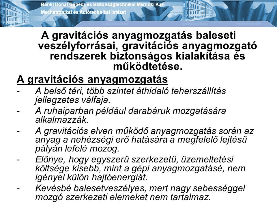 A gravitációs anyagmozgatás baleseti veszélyforrásai, gravitációs anyagmozgató rendszerek biztonságos kialakítása és működtetése. A gravitációs anyagm