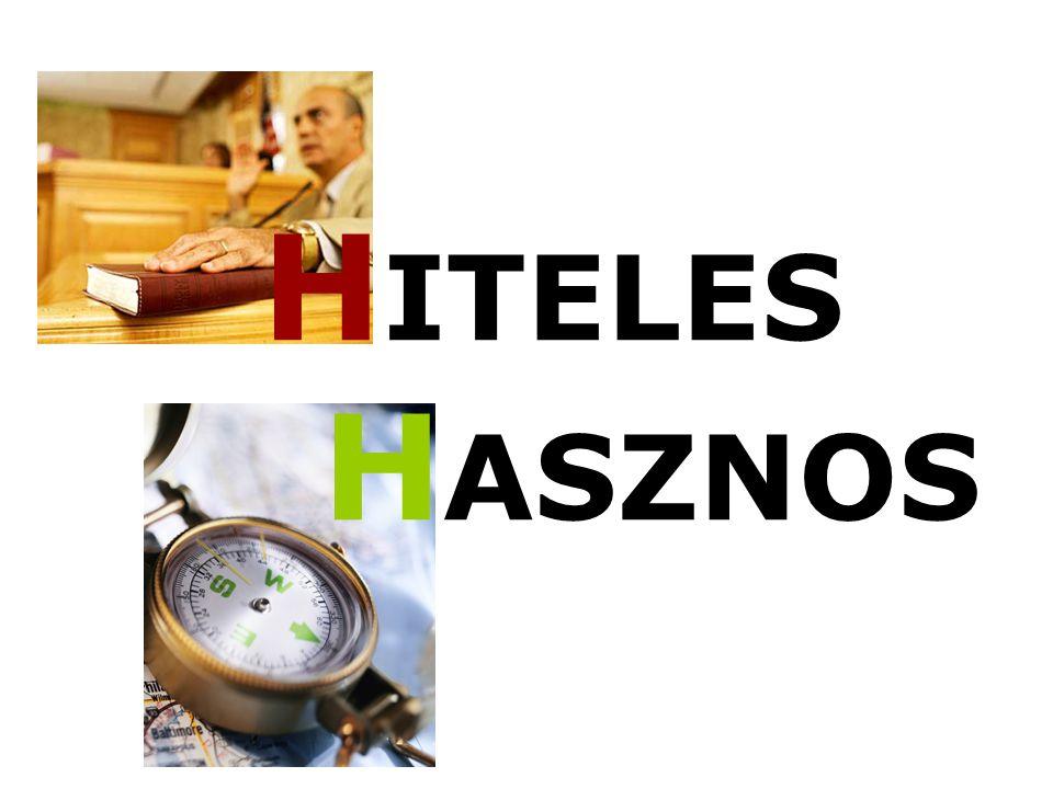 H ITELES H ASZNOS
