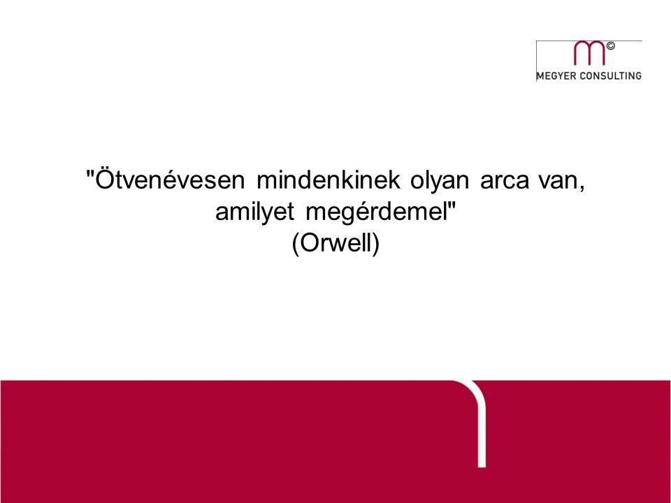 Ötvenévesen mindenkinek olyan arca van, amilyet megérdemel (Orwell)