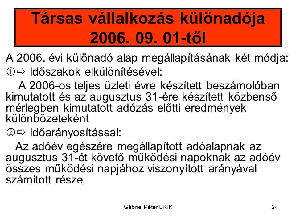 Gábriel Péter BKIK24 Társas vállalkozás különadója 2006. 09. 01-től A 2006. évi különadó alap megállapításának két módja:  Időszakok elkülönítésével