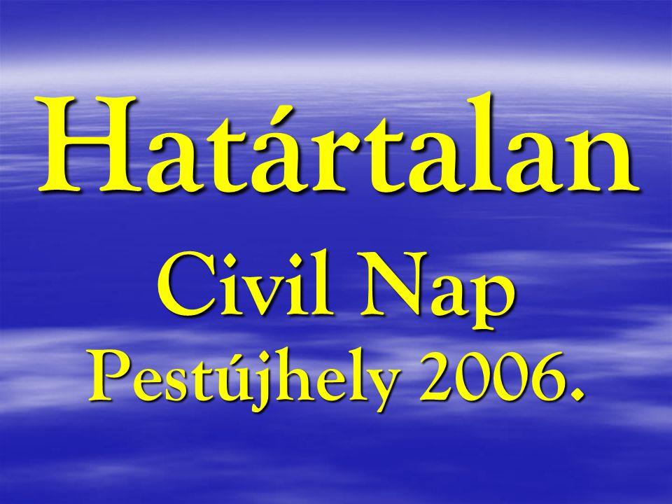 Határtalan Civil Nap Pestújhely 2006.