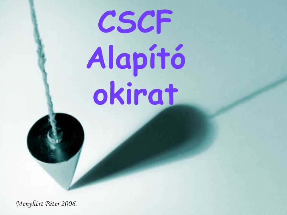 CSCF Alapító okirat