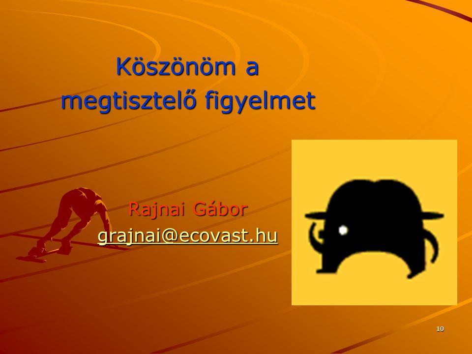 10 Köszönöm a megtisztelő figyelmet Rajnai Gábor grajnai@ecovast.hu
