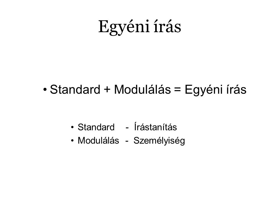 Egyéni írás Standard + Modulálás = Egyéni írás Standard - Írástanítás Modulálás - Személyiség