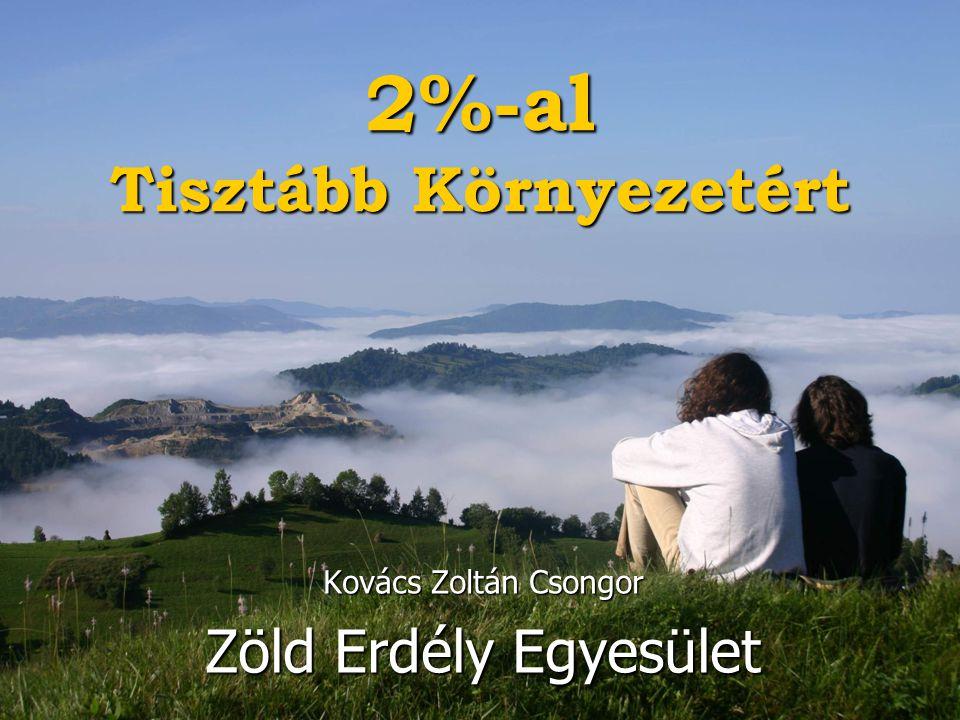 2%-al Tisztább Környezetért Kovács Zoltán Csongor Zöld Erdély Egyesület