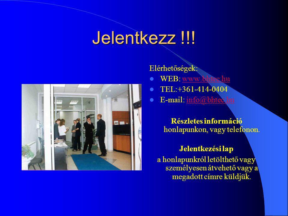 Jelentkezz !!! Elérhetőségek: WEB: www.bhtec.huwww.bhtec.hu TEL:+361-414-0404 E-mail: info@bhtec.huinfo@bhtec.hu Részletes információ honlapunkon, vag