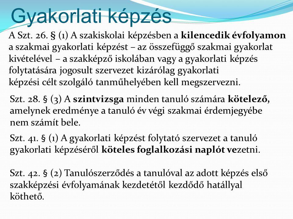 Gyakorlati képzés A Szt.26.