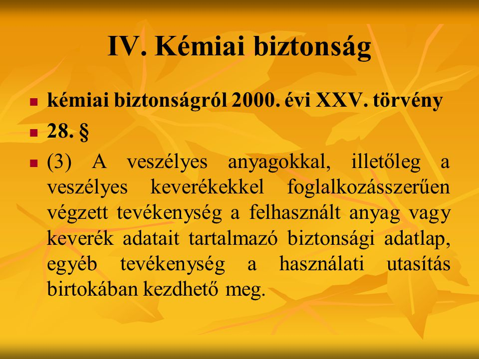 IV.Kémiai biztonság kémiai biztonságról 2000. évi XXV.