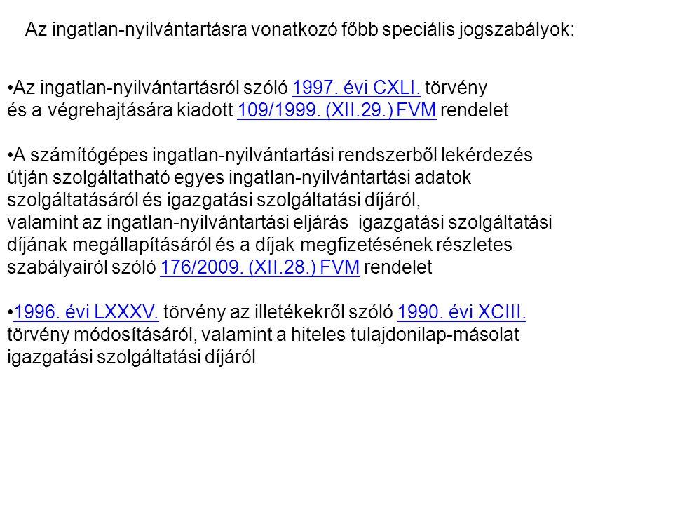 Az ingatlan-nyilvántartásról szóló 1997. évi CXLI. törvény és a végrehajtására kiadott 109/1999. (XII.29.) FVM rendelet A számítógépes ingatlan-nyilvá