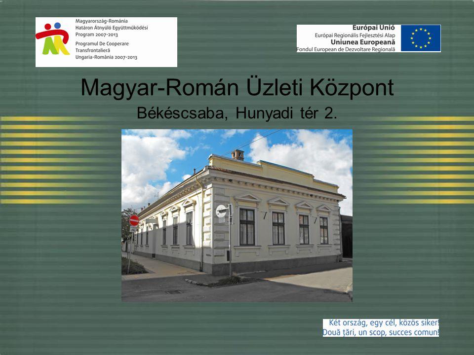 Magyar-Román Üzleti Központ Békéscsaba, Hunyadi tér 2.