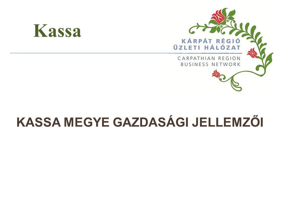 Kassa KASSA MEGYE GAZDASÁGI JELLEMZŐI