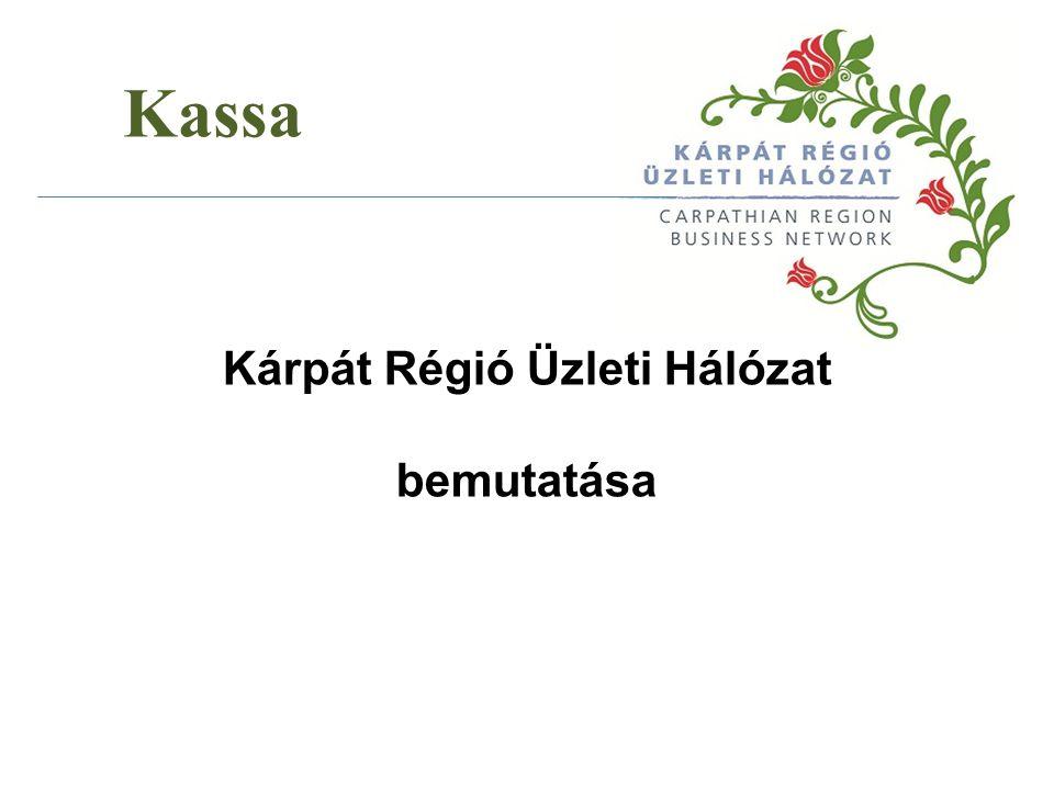 Kassa Kárpát Régió Üzleti Hálózat bemutatása