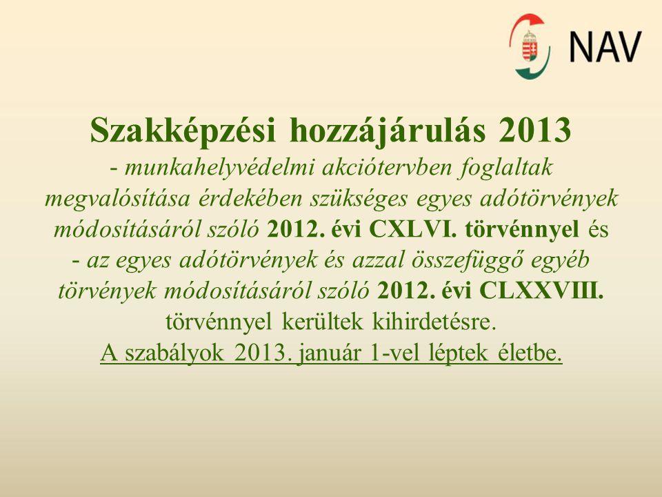 Szakképzési hozzájárulás 2013 - munkahelyvédelmi akciótervben foglaltak megvalósítása érdekében szükséges egyes adótörvények módosításáról szóló 2012.