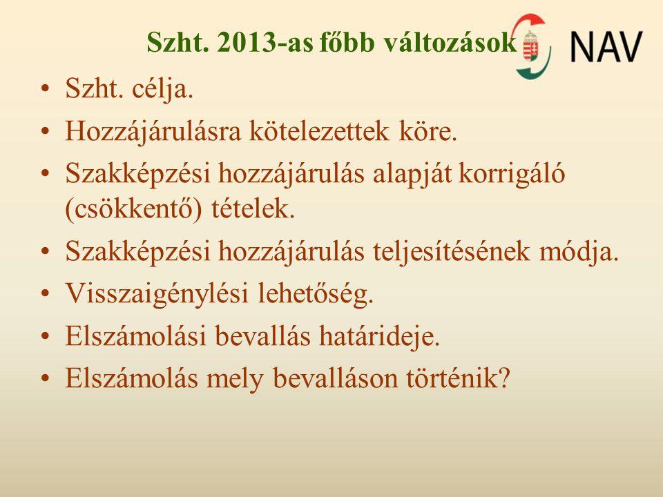 Szht. 2013-as főbb változások Szht. célja. Hozzájárulásra kötelezettek köre. Szakképzési hozzájárulás alapját korrigáló (csökkentő) tételek. Szakképzé