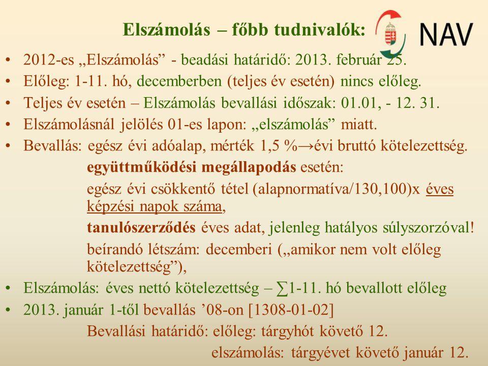 """Elszámolás – főbb tudnivalók: 2012-es """"Elszámolás"""" - beadási határidő: 2013. február 25. Előleg: 1-11. hó, decemberben (teljes év esetén) nincs előleg"""