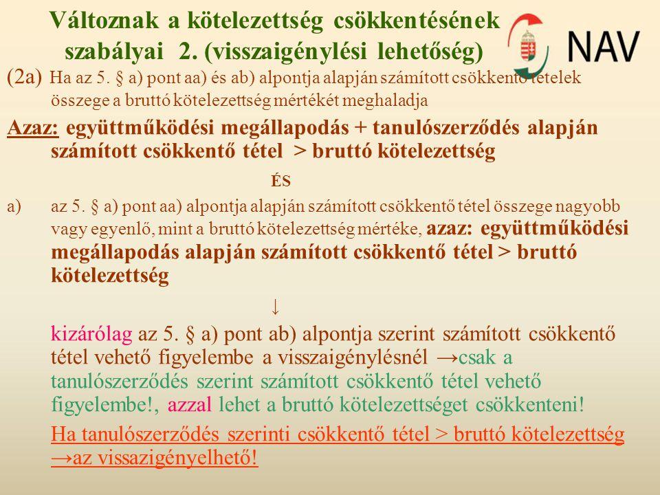 Változnak a kötelezettség csökkentésének szabályai 2. (visszaigénylési lehetőség) (2a) Ha az 5. § a) pont aa) és ab) alpontja alapján számított csökke